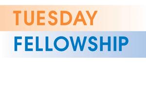 Tuesday Fellowship