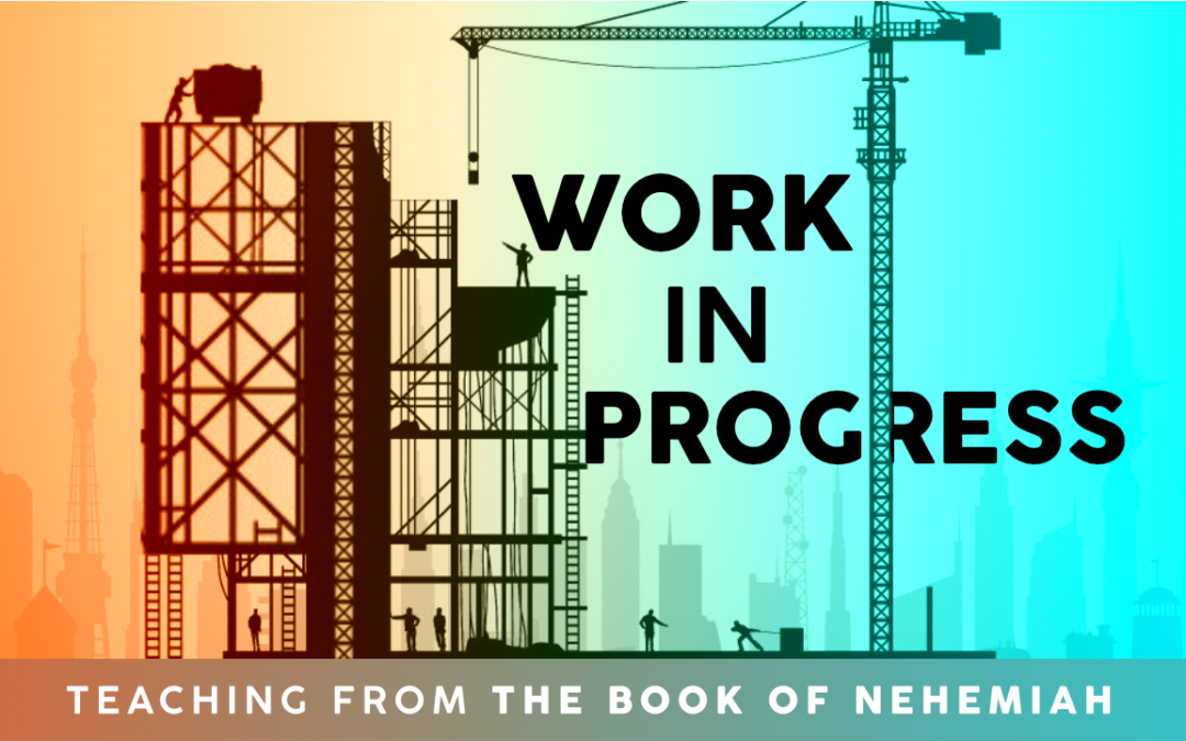 Nehemiah: Work in Progress